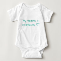 My Mommy is an Amazing OT Baby Bodysuit