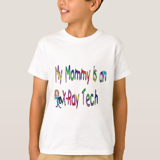 My mommy is an x-ray tech T-Shirt