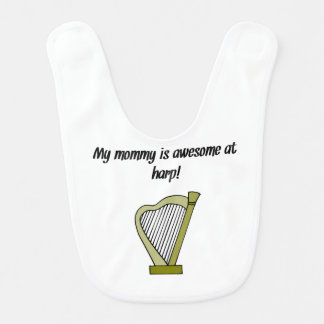 My Mommy Is Awesome At Harp Baby Bib