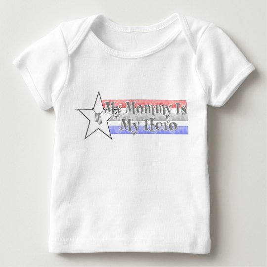 My Mommy Is My Hero Baby T-Shirt
