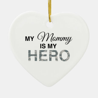 My Mommy is my Hero Digital Camouflage Ceramic Ornament
