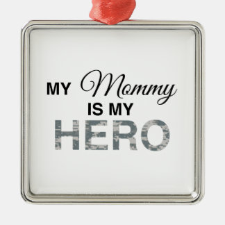 My Mommy is my Hero Digital Camouflage Metal Ornament