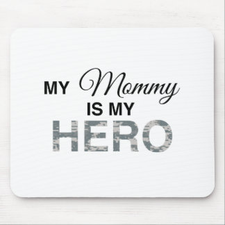 My Mommy is my Hero Digital Camouflage Mouse Pad