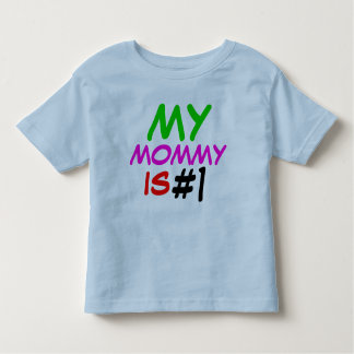 My Mommy Is Number One T-Shirt