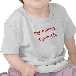 my mommy is pro-life (baby tee)