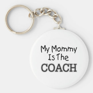 My Mommy Is The Coach Key Chain