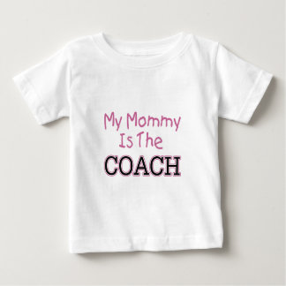 My Mommy Is The Coach (pink) Baby T-Shirt
