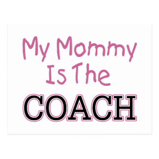 My Mommy Is The Coach (pink) Postcard