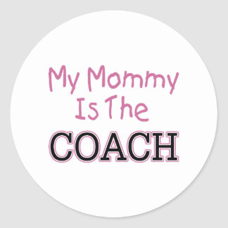 My Mommy Is The Coach (pink) Classic Round Sticker