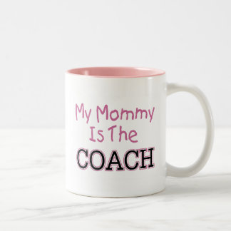 My Mommy Is The Coach (pink) Two-Tone Coffee Mug