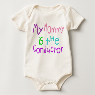 My Mommy Is The Conductor Baby Bodysuit