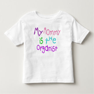My Mommy Is The Organist Kids Tee Shirt