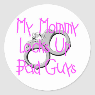 My Mommy Locks Up Bad Guys Classic Round Sticker