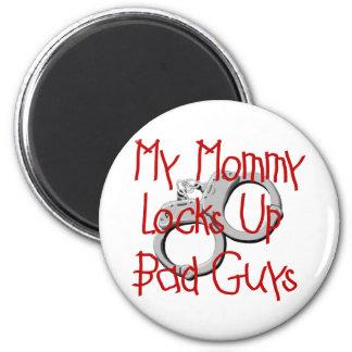 My Mommy Locks Up Bad Guys Magnet