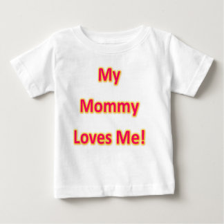 My mommy love me t-shirt