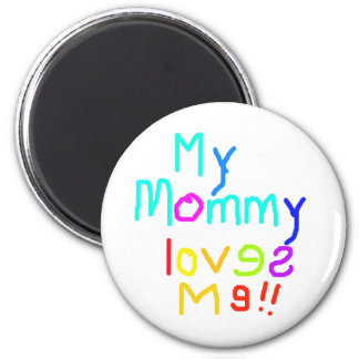 My Mommy Loves Me 2 Inch Round Magnet
