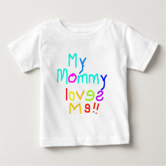 My Mommy Loves Me Baby T-Shirt