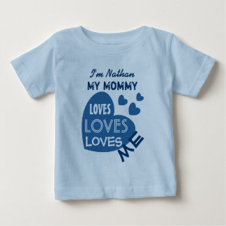 My MOMMY Loves Me Blue Hearts Custom Text V05 Baby T-Shirt