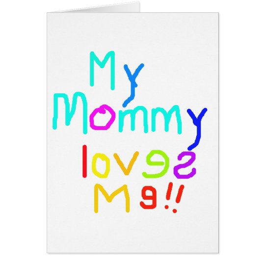 My Mommy Loves Me Card