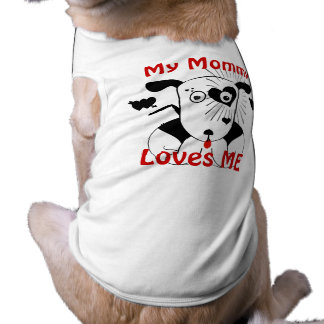 My Mommy Loves Me Dog  T Shirt Pet T-shirt