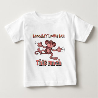 My mommy loves me this much baby T-Shirt