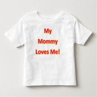 My mommy loves me toddler t-shirt