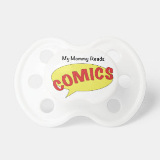 My Mommy Reads Comics Pacifier