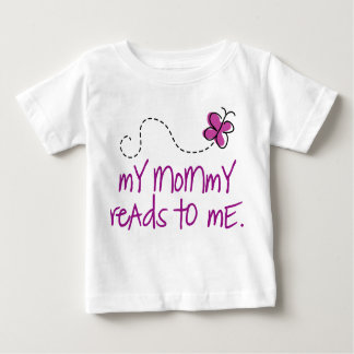 My Mommy Reads To Me Baby T-Shirt