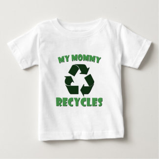 My Mommy Recycles Baby T-Shirt