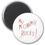 My Mommy Rocks! Magnet