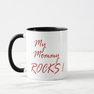My Mommy Rocks ! (red) Mug