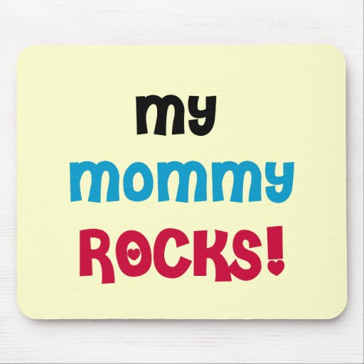 My Mommy Rocks T-shirts and Gifts Mouse Pads