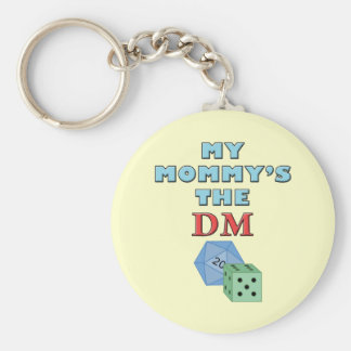 My Mommy s the DM Key Chains