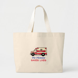 MY MOMMY SAVES LIVES JUMBO TOTE BAG
