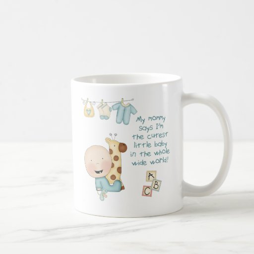 My Mommy says I'm the cutest little baby (boy) Coffee Mugs
