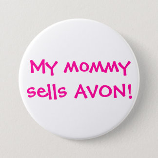 My mommy sells Avon Pinback Button