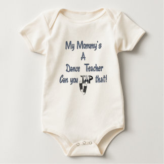 My Mommy's A Dance Teacher Baby Bodysuit