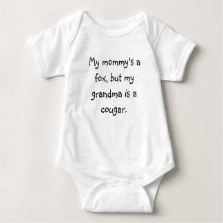 My mommy's a fox, but my grandma is a cougar. tee shirt