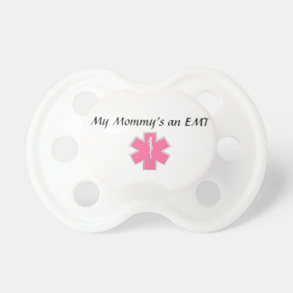 My Mommy's an EMT Pacifier
