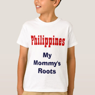 My mommy's roots Philippines t-shirts