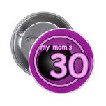 My Mom's 30 pink swirl Pinback Button