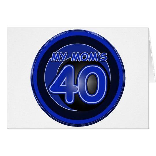 My Mom's 40 & blue Card