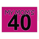 My Mom's 40 Greeting Cards