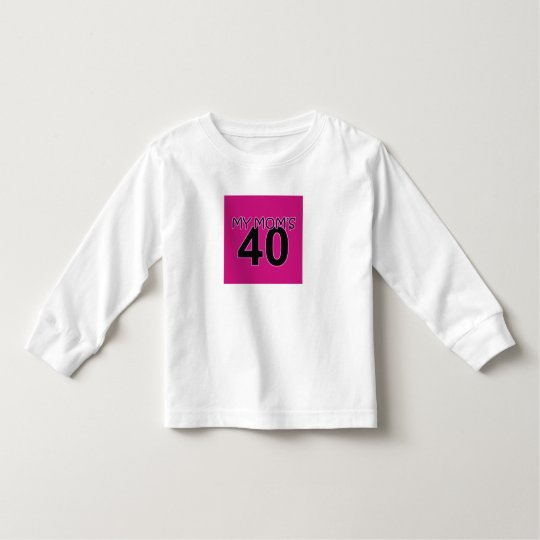 My Mom's 40 Toddler T-shirt