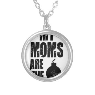 My Moms Are The bomb Silver Plated Necklace