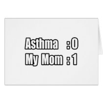My Mom's Beating Asthma Card