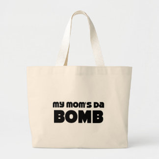 My Mom's Da Bomb Large Tote Bag