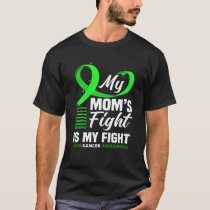 My Mom's Fight Is My Fight Liver Cancer Awareness T-Shirt