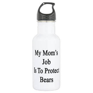 My Mom's Job Is To Protect Bears 18oz Water Bottle
