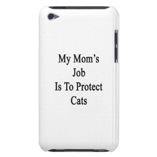 My Mom's Job Is To Protect Cats iPod Touch Cases